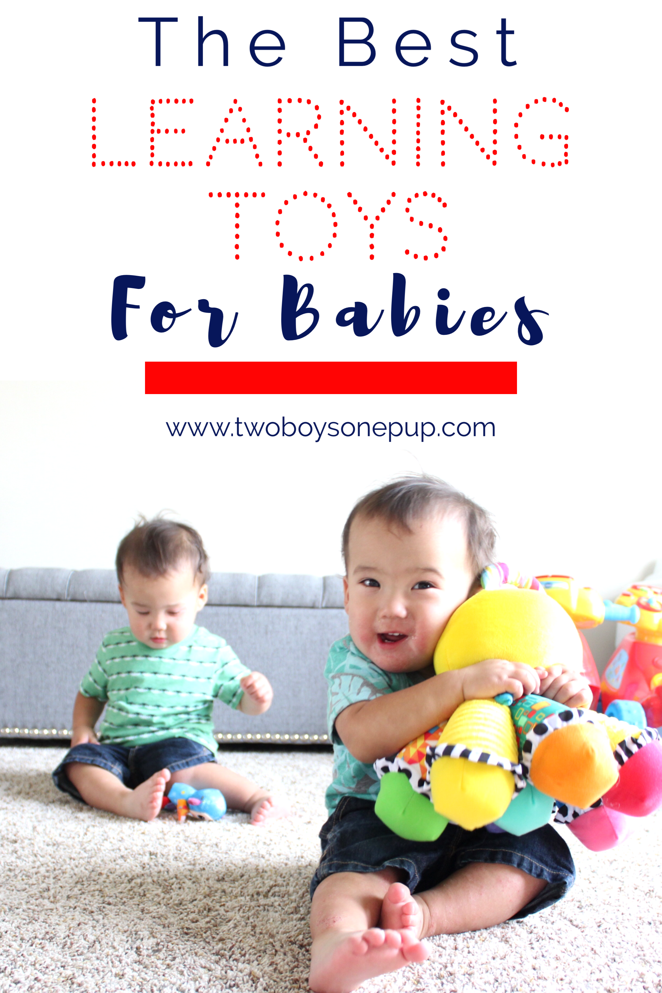 The Best Learning Toys for Babies • Two Boys e Pup